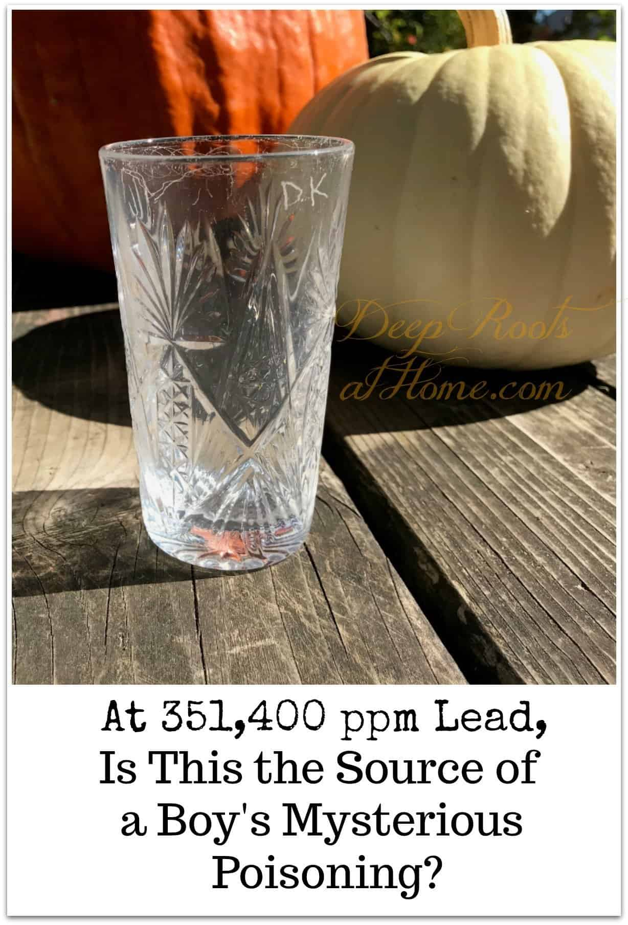 At 351,400 ppm Lead, Is This the Source of a Boy's Mysterious Poisoning? leaded glass