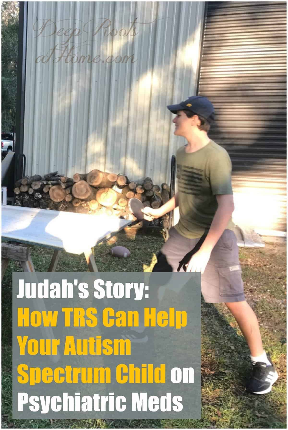 Judah's Story: How TRS Can Help Your ASD Child on Psychiatric Meds. playing ping pong