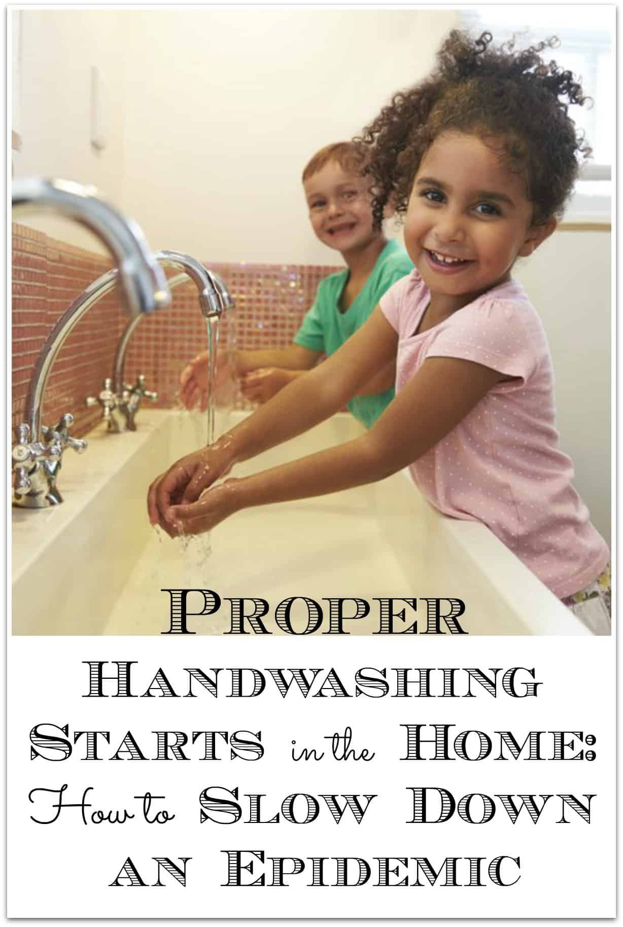 Good Handwashing Starts in the Home: How to Slow Down an Epidemic. children washing
