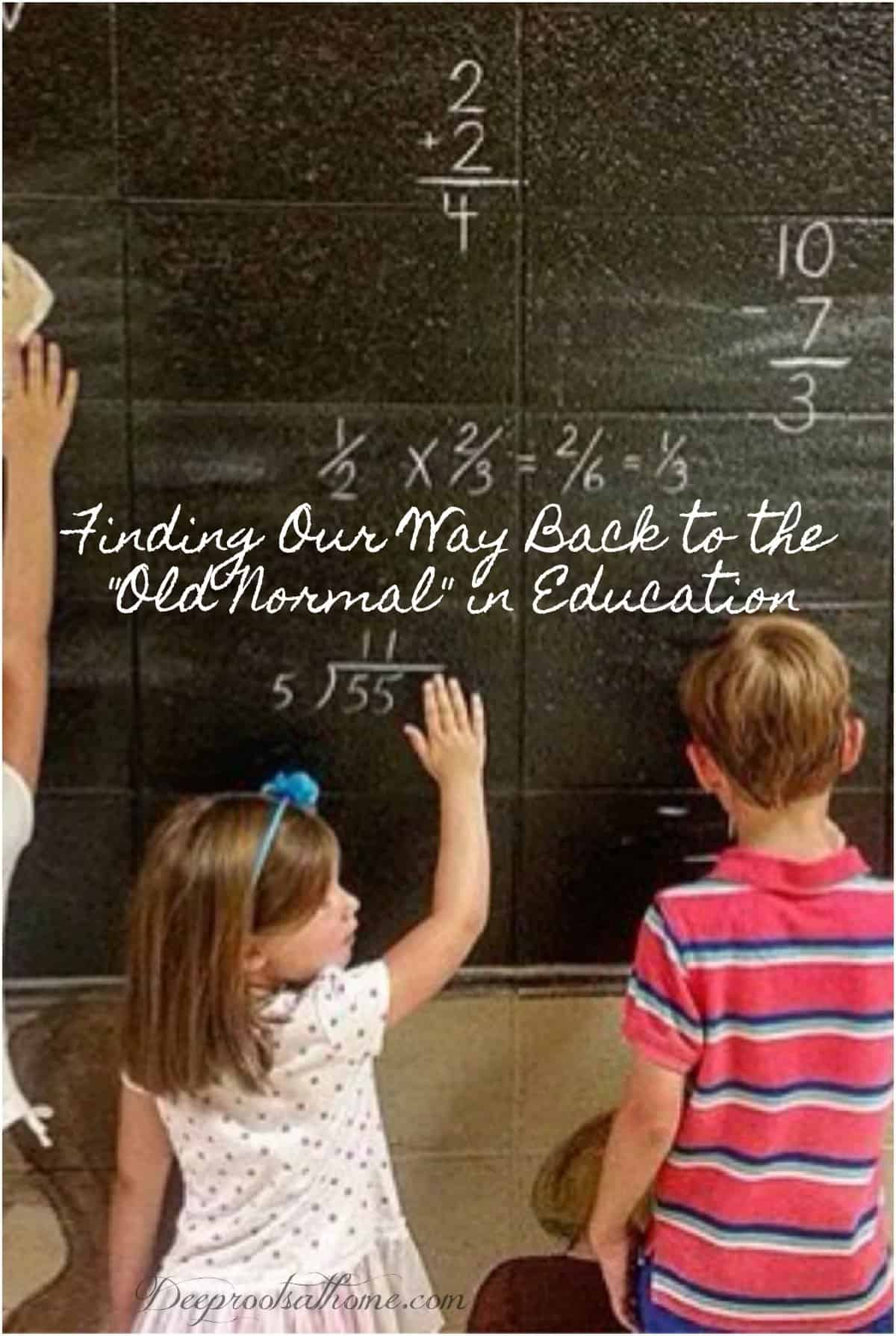 "Finding Our Way Back to the ""Old Normal"" in Education. chalkboard"