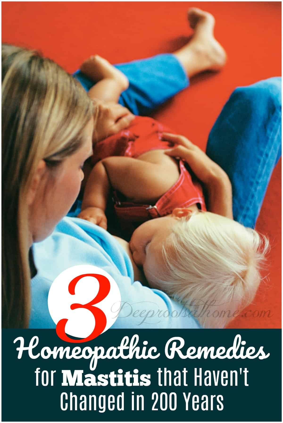 3 Homeopathic Remedies for Mastitis that Haven't Changed in 200 Years.